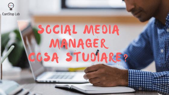 social media manager cosa studiare