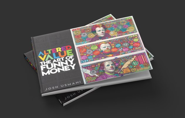 """""""Altered Value: The Art of Funny Money"""" by Josh Usmani"""