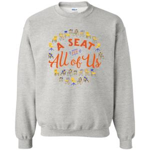 A Seat For All Of Us Classic Fit Crewneck Sweatshirt in Ash from AllGo's merch store featuring plus size statement apparel and more