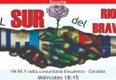Miercoles 18:15 hs Al Sur del Rio Bravo – FM 95.7 Córdoba
