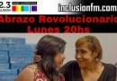 Lunes 20hs «Abrazo Revolucionario»  en FM Inclusión 102.3 de Gualeguaychú