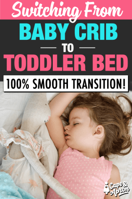 Switching from crib to toddler bed can be intimidating! But you can have a 100% smooth transition with these solid tricks. Here's everything you need to know for an easy peasy move! #toddler #toddlerbed #sleeptips #kids #parenting #capeandapron