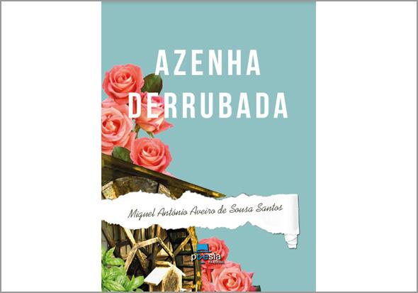 Azenha Derrubada de Miguel Sousa Santos - Capeia Arraiana