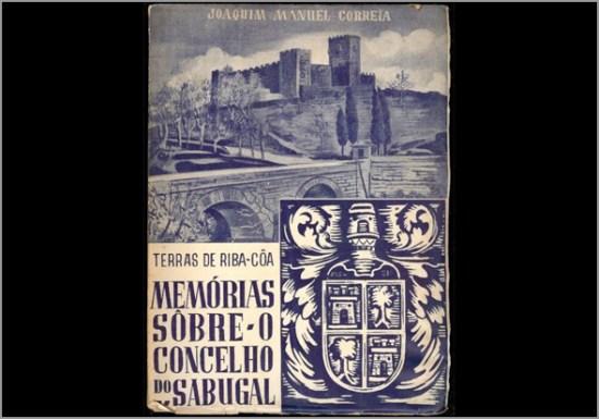 Memórias Sobre o Concelho do Sabugal - Joaquim Manuel Correia - Capeia Arraiana