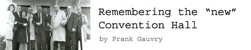 Remembering the new Convention Hall