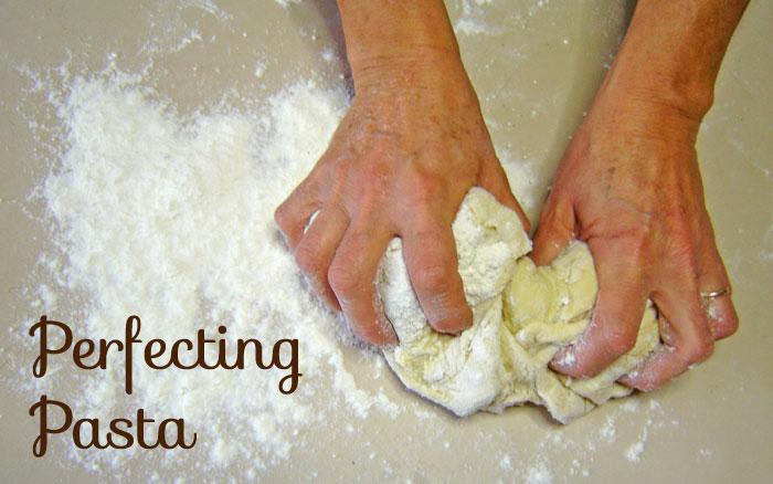 perfecting pasta - homemade pasta recipes