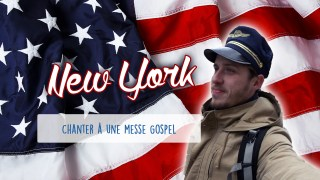 Défi 05 : New York - Chanter à une messe Gospel