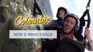 Défi 08 :  Baptème de parapente à Medellin - Colombie