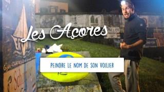 Défi 12 - Peindre le nom de son voilier aux Açores