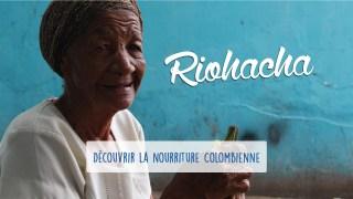 Défi 11 : Riohacha - Découverte de la nourriture colombienne