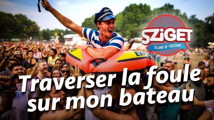 Défi 15 : Traverser la foule du Sziget Festival sur mon bateau