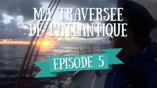 Les Quarts - Ma Traversée de l'Atlantique en Voilier - Ep 5