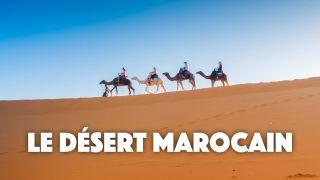 Désert au Maroc : M'Hamid ou Merzouga ?
