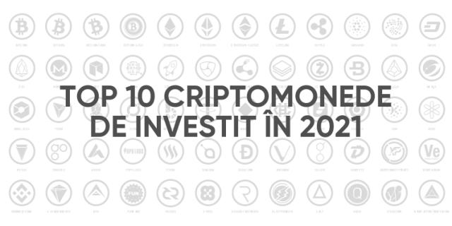 Top 10 criptomonede de investit în 2021