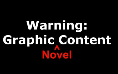 Warning: Graphic (Novel) Content!