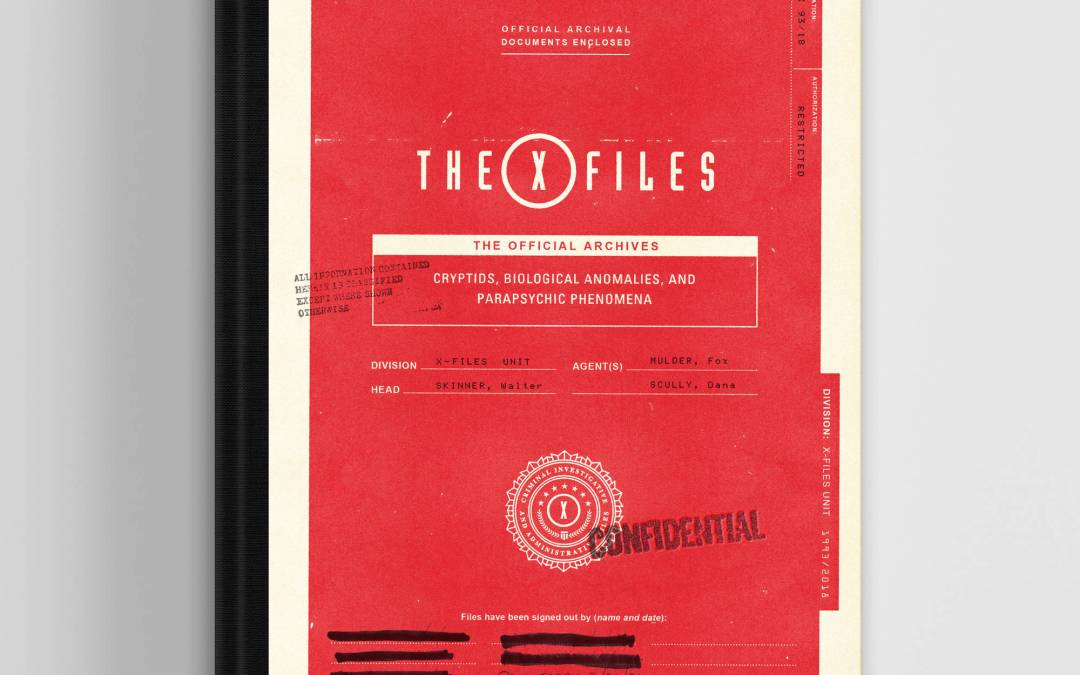 X-Files: The Official Archives: Cryptids, Biological Anomalies, and Parapsychic Phenomena