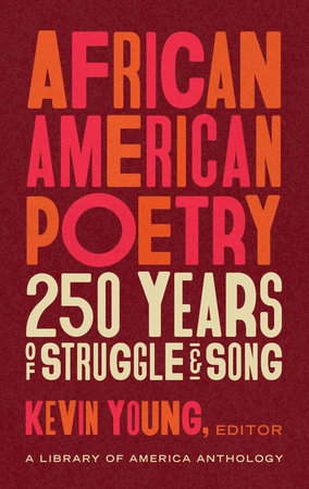 African American Poetry: 250 Years of Struggle & Song