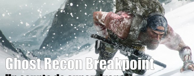 Probamos la Beta de Ghost Recon Breakpoint y estás son nuestras impresiones