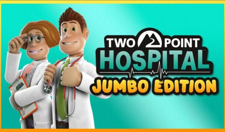 Ya esta disponible 'Two Point Hospital: JUMBO Edition'