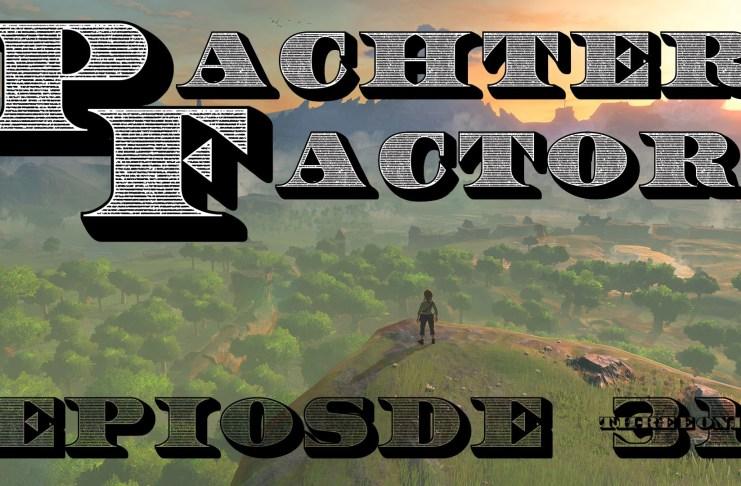 Pachter Factor Episodio 31