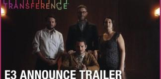 Trailer oficial del anuncio de Transference en E3 2017