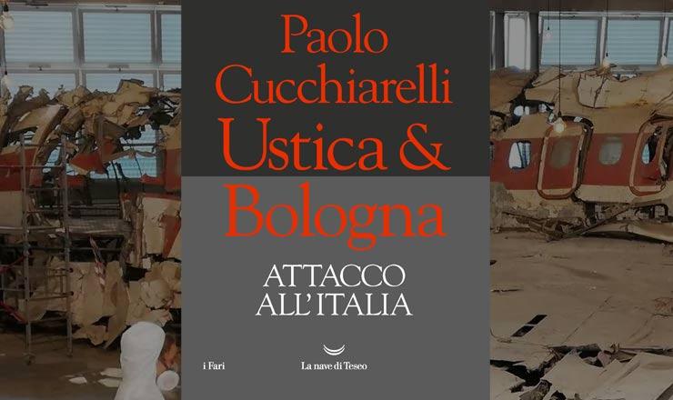 Ustica e Bologna. Attacco all'Italia