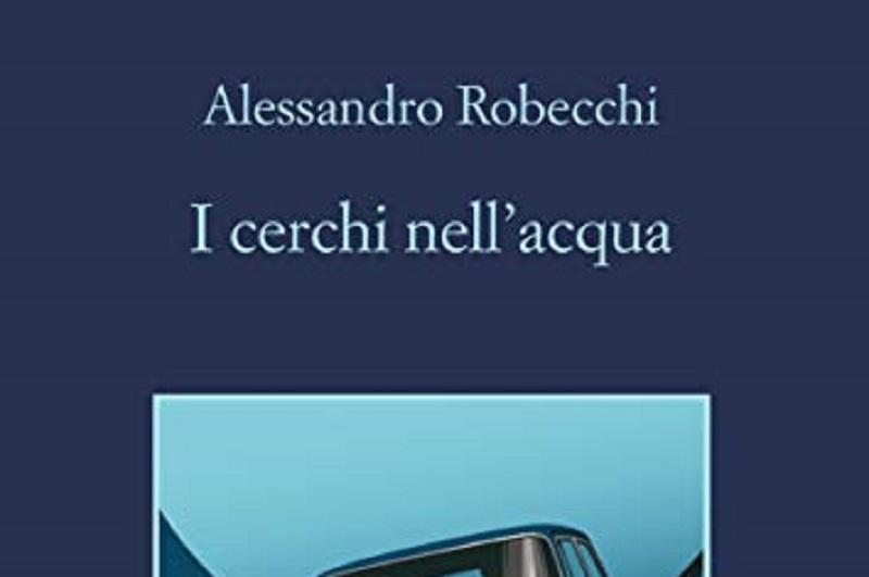I cerchi nell'acqua di Alessandro Robecchi