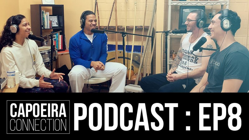 CAPOEIRACONNECTION-PODCAST-EP8-WEB