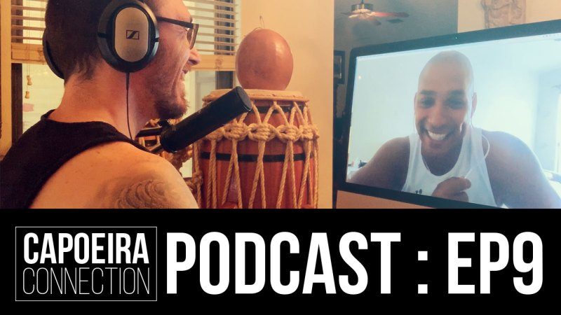 CAPOEIRACONNECTION-PODCAST-EP9-WEB Contra Mestre Monkey Minha Varanda