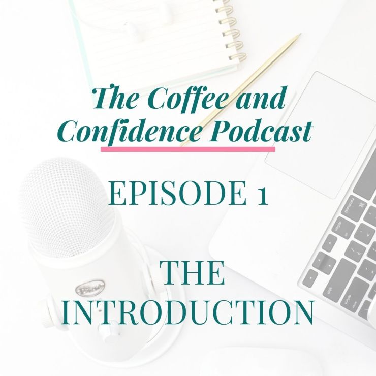 The Coffee and Confidence Podcast