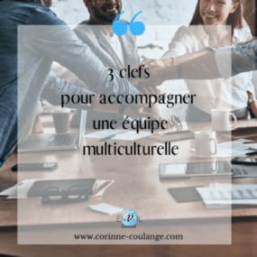 3 clefs pour accompagner une équipe multiculturelle