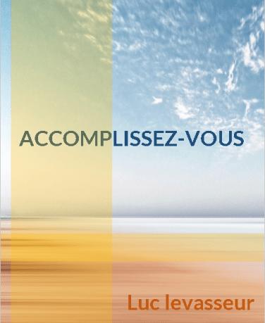 Page facebook Luc Levasseur - Accomplissez-vous