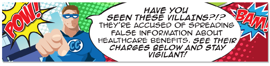 Have you seen these villains? They're accused of spreading false information about healthcare expenses. See their charges below and stay vigilant!