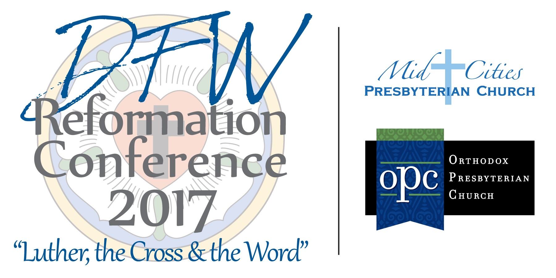 Luther, the Cross and the Word | DFW Reformation Conference 2017