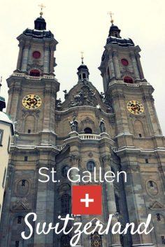 Switzerland Travel Guide | Swiss Alps Vacation | St. Gallen Switzerland | Swiss Rail Pass | Where to Stay in Swiss Alps | Bucket List Trip