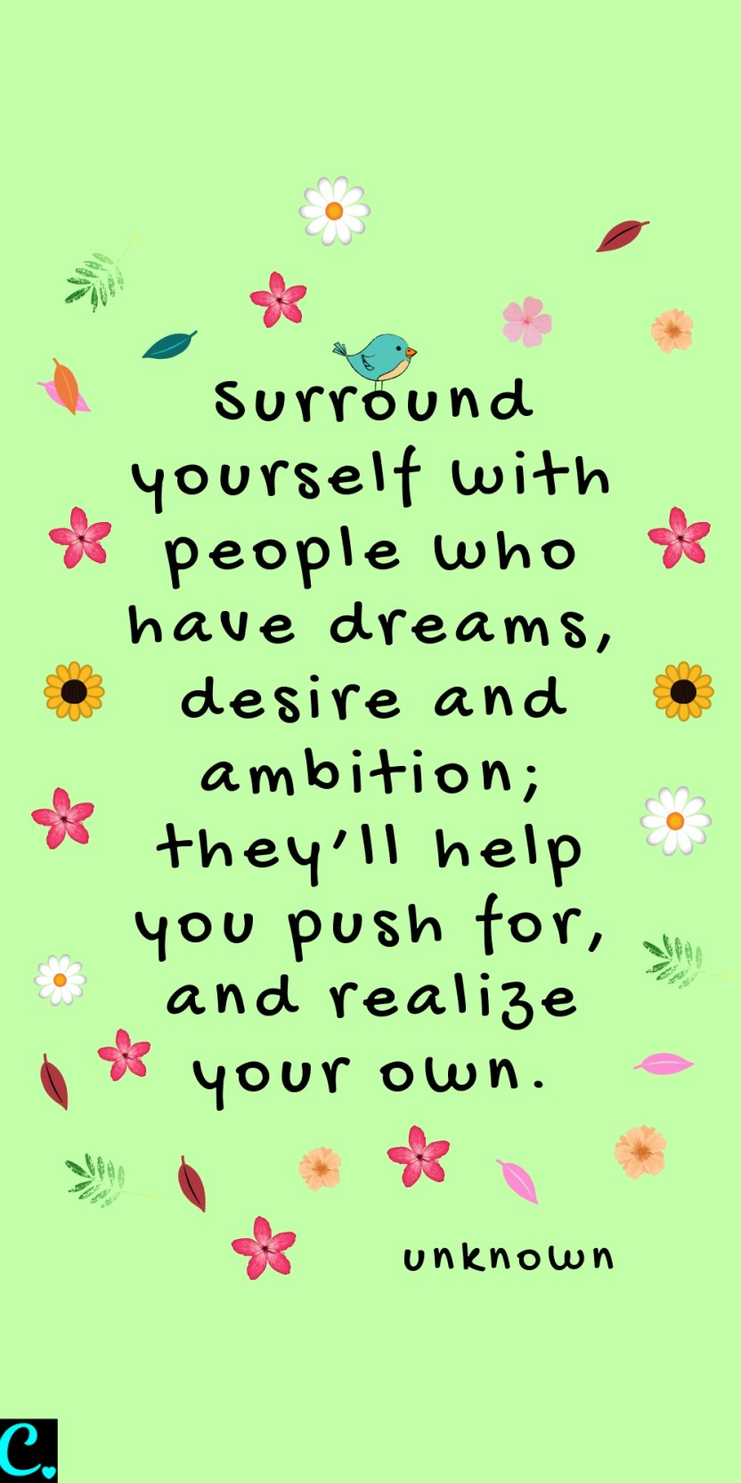 Surround yourself with people who have dreams, desire and ambition; they'll help you push for, and realize your own. | success quote | Motivational quotes | Wise Quotes | Quotes for entrepreneurs | Personal development quotes