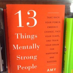 """13 Things Mentally Strong People Don't Do"" by Amy Morin"