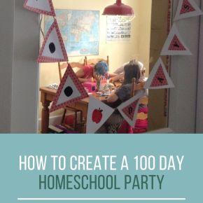 How to Create a 100 Days Homeschool Celebration