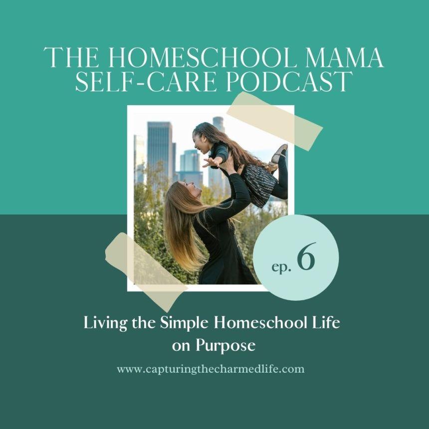 living the homeschool life on purpose