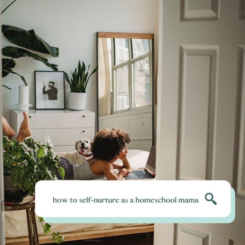 self-nurture as a homeschool mama