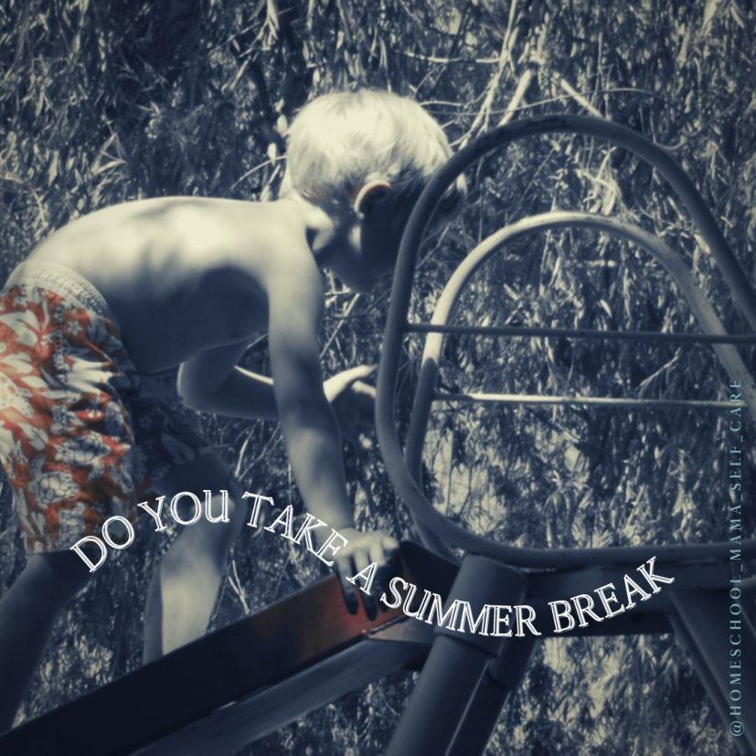 do you take a summer break in homeschool