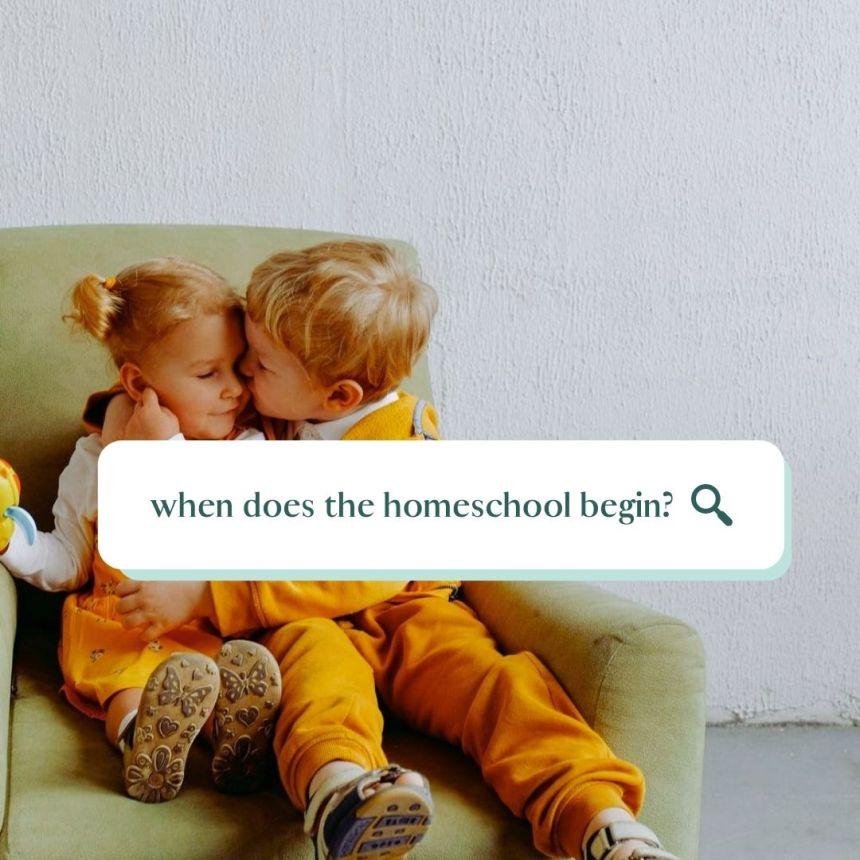 when does the homeschool begin