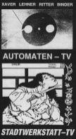Stadtwerkstatt TV, Automaten TV
