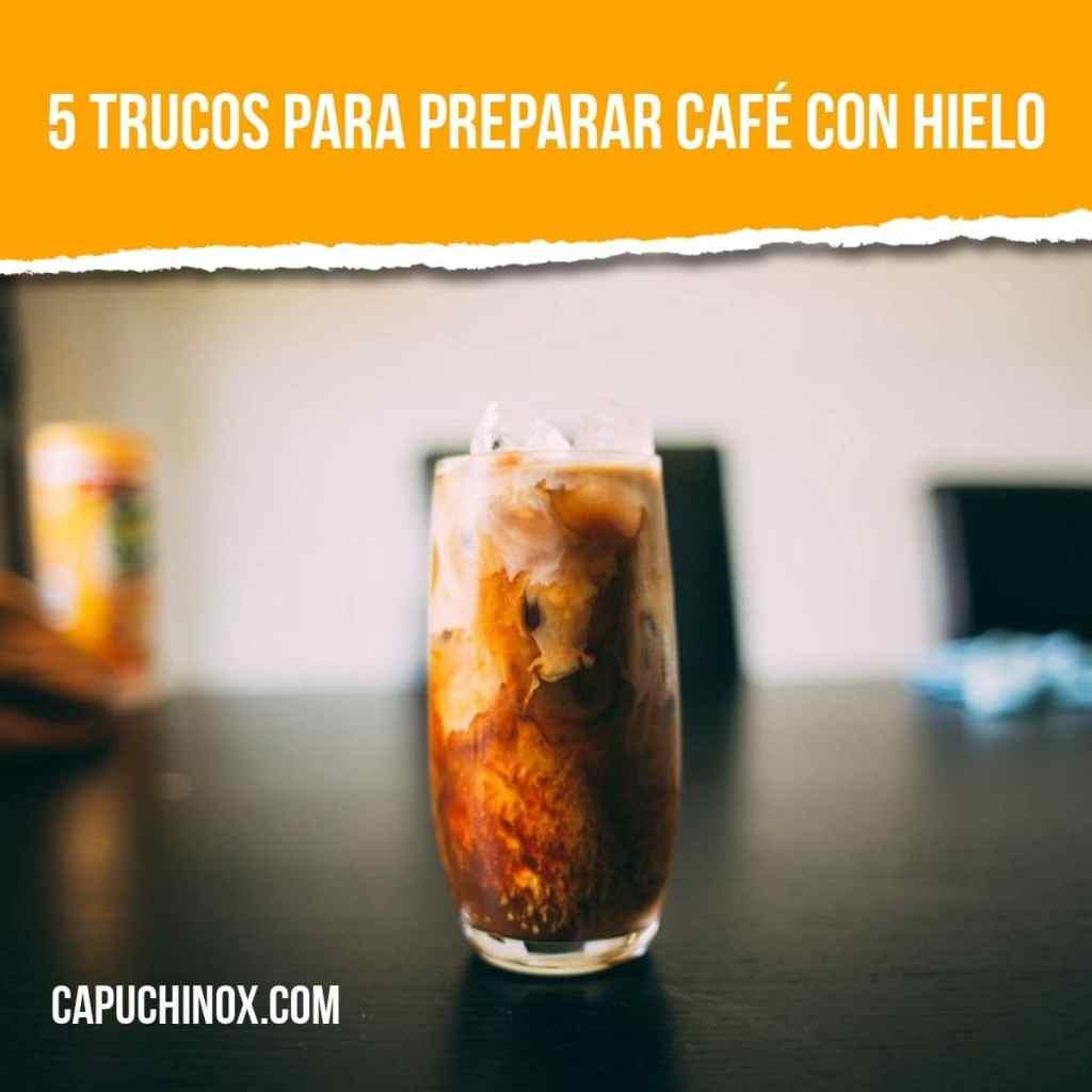 5 trucos para preparar café con hielo