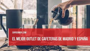 Mejor outlet cafeteras de España y de Madrid