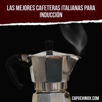Las 7 mejores cafeteras italianas para inducción en 2020