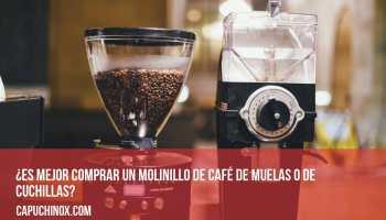 ¿Es mejor comprar un molinillo de café de muelas o de cuchillas?