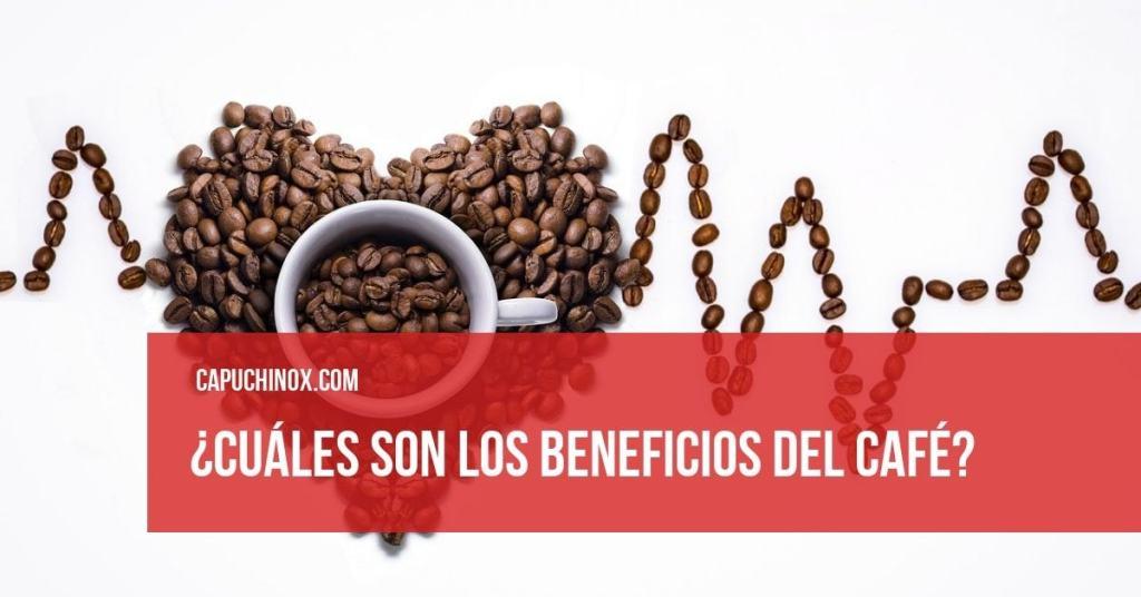 Beneficios del café: 6 propiedades beneficiosas para tu salud