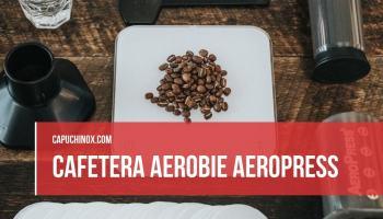Dónde comprar al mejor precio la cafetera Aerobie Aeropress y todo lo que necesitas saber sobre ella