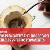 ¿Filtros para cafetera? Filtros de papel desechables vs Filtros permanentes (reutilizables)